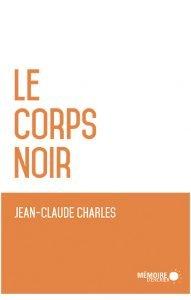 Jean-Claude Charles: Le corps noir