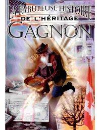 La fabuleuse histoire de l'héritage Gagnon