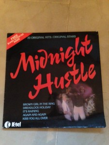 My first LP was Midnight Hustle. It was a little like a greatest hits of 1978 - a pre-cursor to the 'Now Thats What I call Music 'series