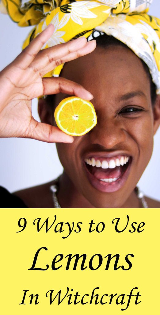 Using lemons in witchcraft, magick, ritual and spells.
