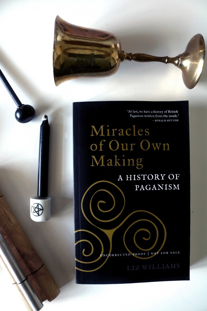 Miracles of Our Own Making: A History of Paganism