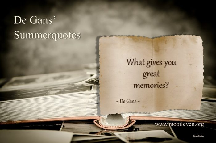 Summerquotes: what gives you great memories?