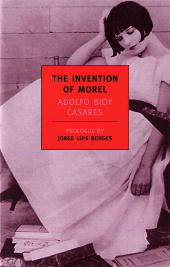 Adolfo Bioy Casares The Invention of Morel