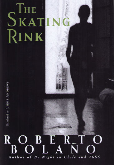 Roberto Bolaño The Skating Rink