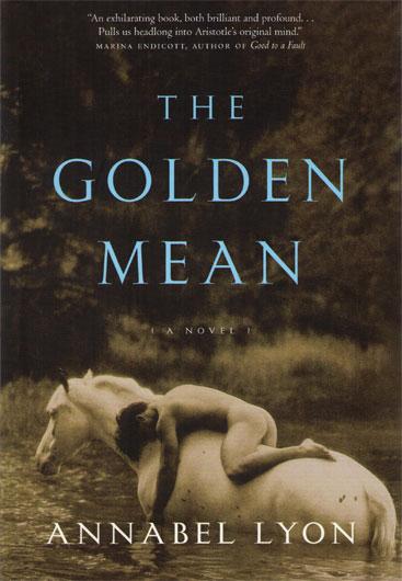 Annabel Lyon The Golden Mean