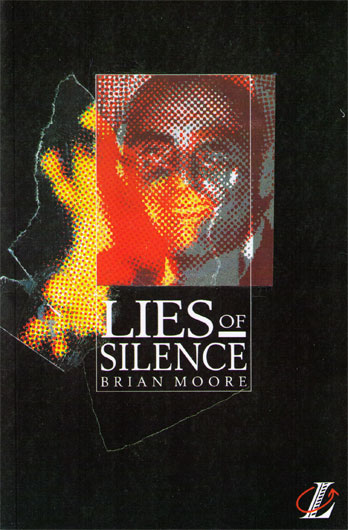 lies of silence For michael dillon the moment comes just as he is making a decision which he expects to bring him the greatest happiness he's ever known an ordinary man trying to.