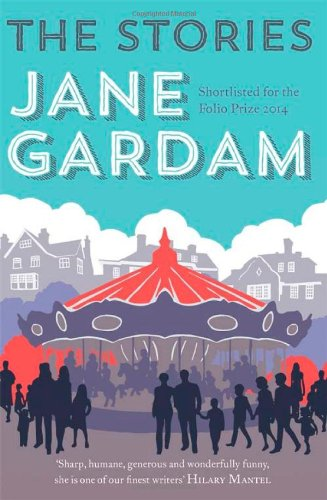 Jane Gardam The Stories UK