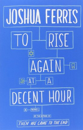 To Rise Again at a Decent Hour (UK)