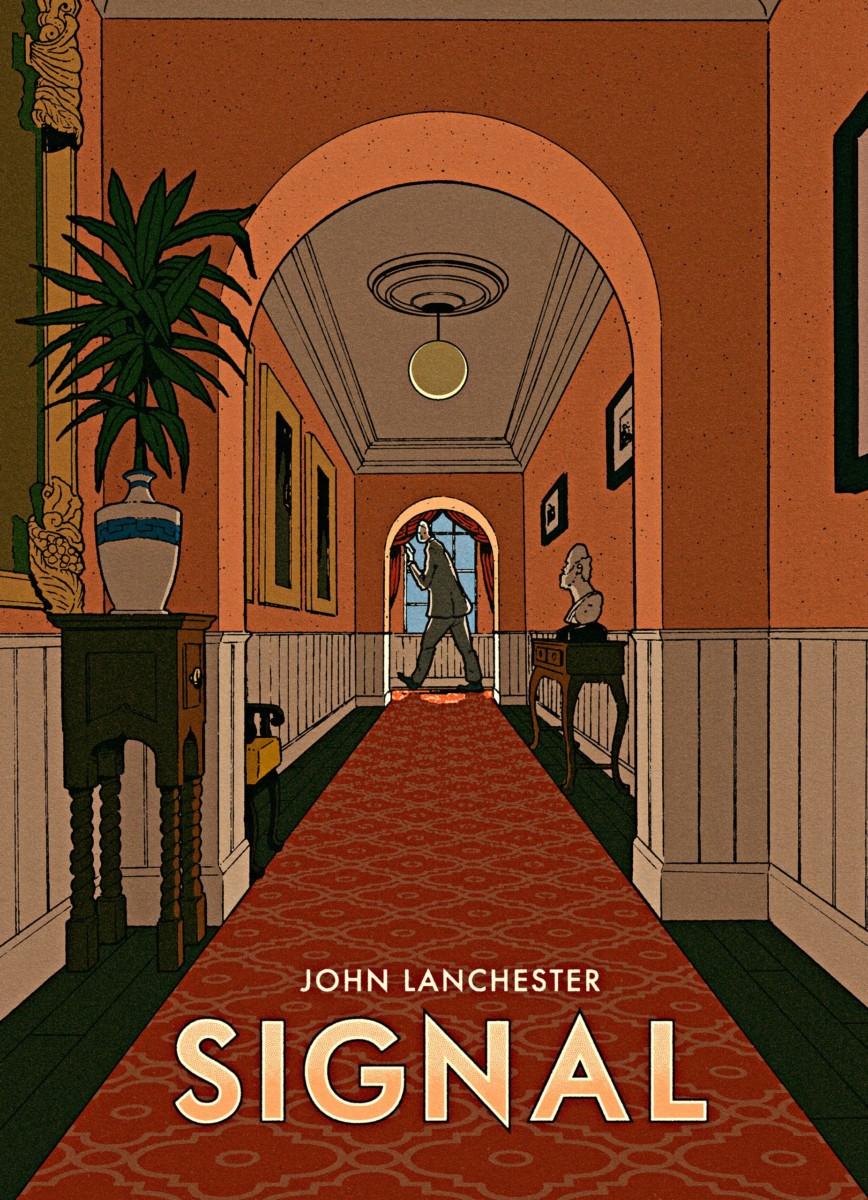 "John Lanchester: ""Signal"""