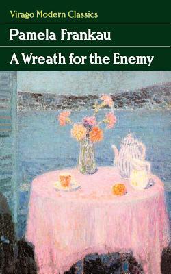 Pamela Frankau A Wreath for the Enemy Virago