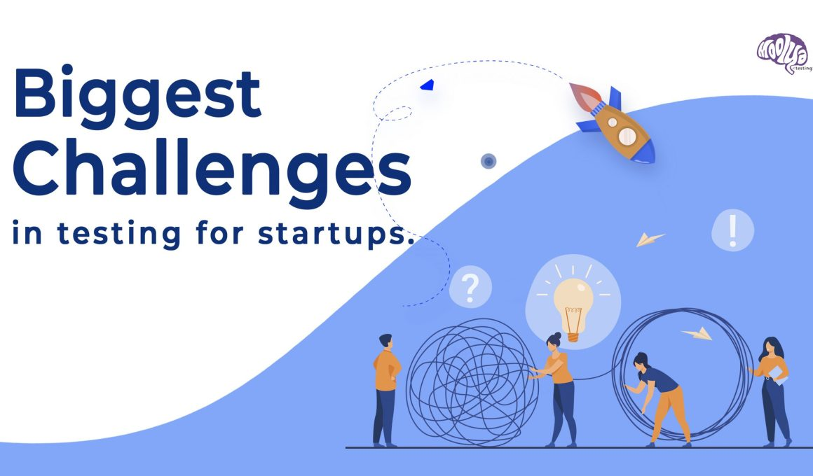 biggest_challenges_in_testing_for_startups