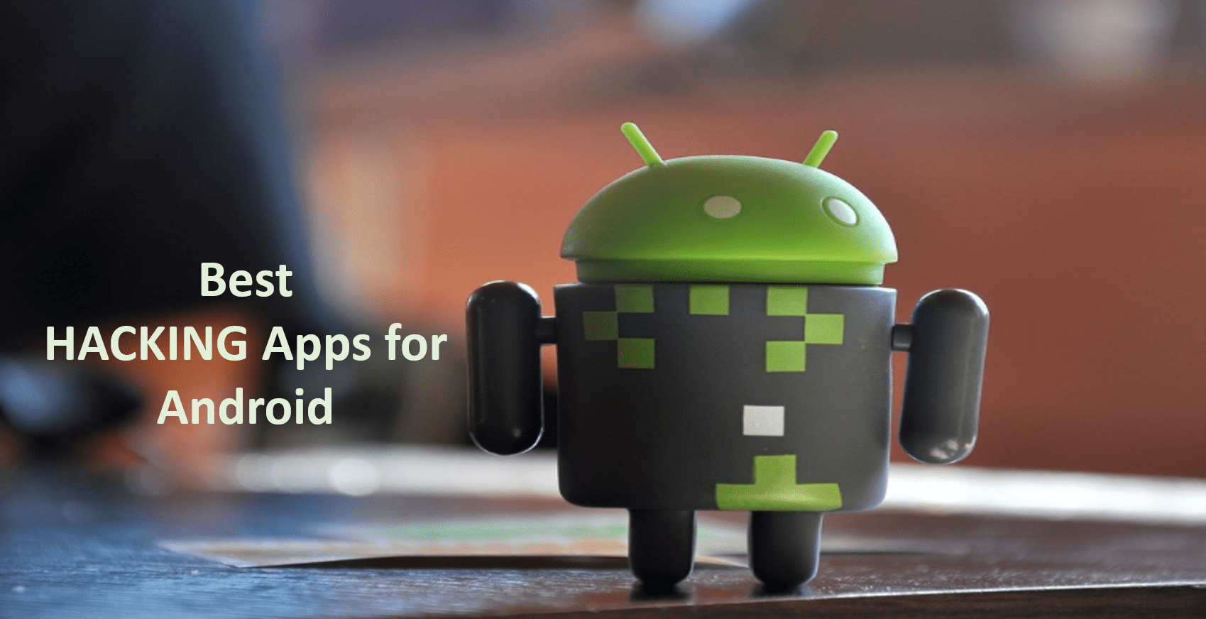 5 Best Hacking Apps for Android Phones [No Root]