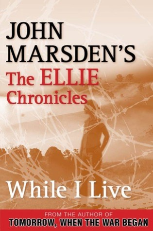 Project Tomorrow: The Ellie Chronicles – While I Live