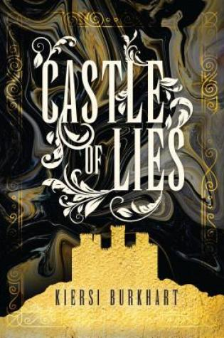 A Completely Spoiler-filled Review of Castle of Lies by Kiersi Burkhart