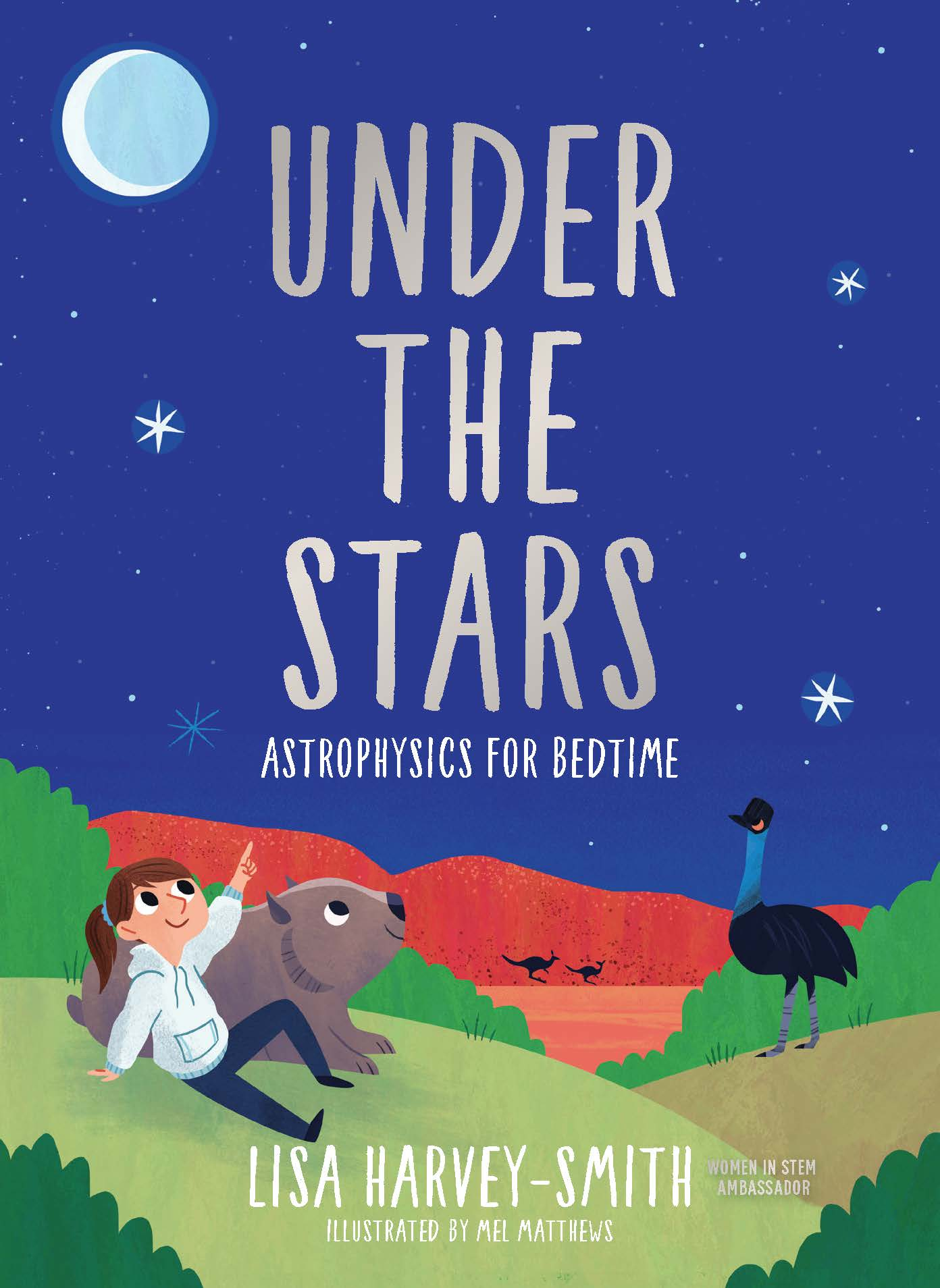 Q & A With Professor Lisa Harvey-Smith author of Under the Stars: Astrophysics for Bedtime