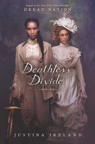 Deathless Divide (Dread Nation #2) by Justina Ireland