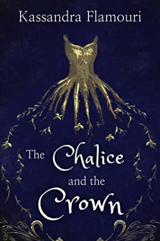 ARC Review: The Chalice and the Crown by Kassandra Flamouri