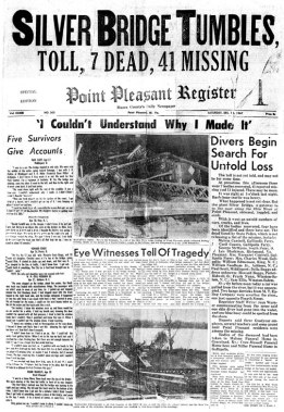 The Silver Brigde collapse, was one of the biggest and worst bridge-disasters in the States at that time. From the Point Pleasant Register's paper after the tragedy.