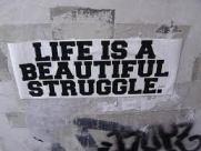 Struggle To Live To Struggle?