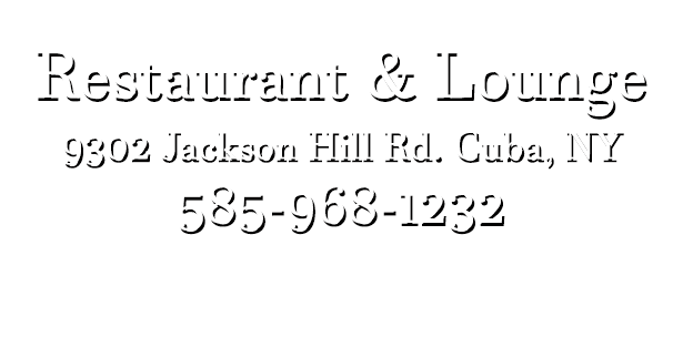Restaurant And Lounge 9302 Jackson Hill Rd Cuba, NY