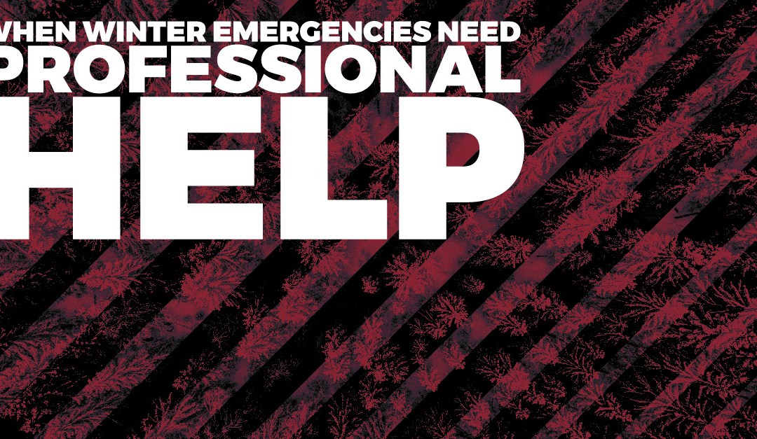 When Winter Emergencies Need Professional Help