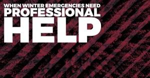 When winter emergencies need professional help