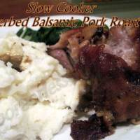 SLOW COOKER HERBED BALSAMIC PORK ROAST & Video