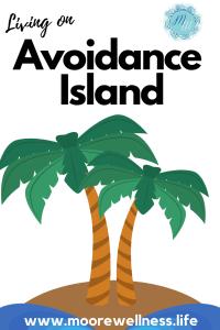 living on avoidance island