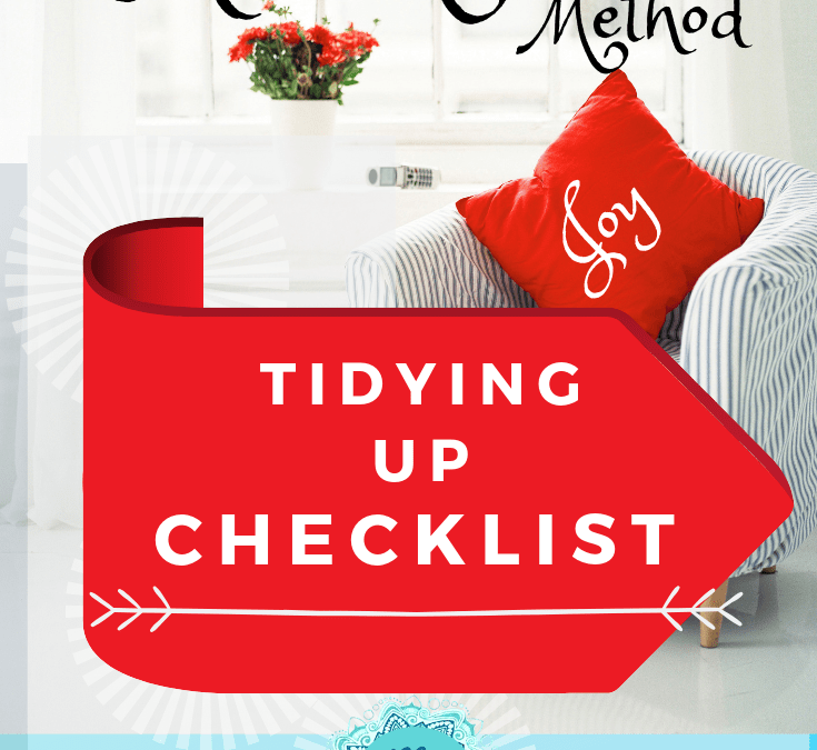 Decluttering Checklist:  KonMari Method & Tidying Up