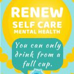 Renew Self Care & Mental Health Mindset
