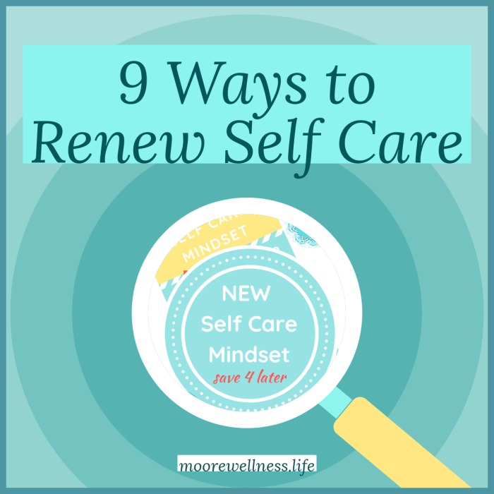 Ultimate Self Care mini-course includes 9 ways to renew self care!
