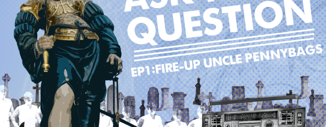 Let Me Ask You A Question Podcast: Ep1 - Fire-Up Uncle Pennybags