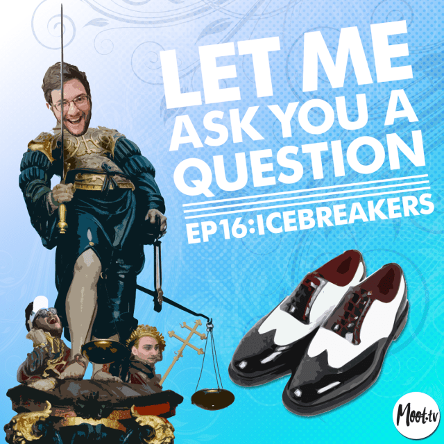 Let Me Ask You A Question Ep16: Ice Breakers