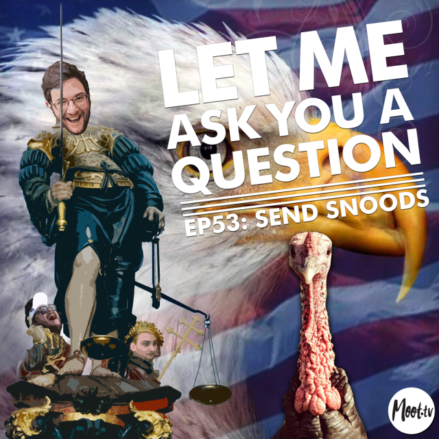 Let Me Ask You A Question Ep53: Send Snoods