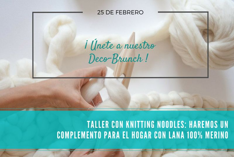 Vente a nuestro 2º Deco-Brunch con Knitting Noodles