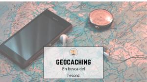 Geocaching. En busca del Tesoro.