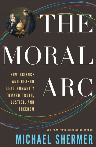 The Moral Arc: How Science and Reason Lead Humanity Toward Truth, Justice, and Freedom (book cover)