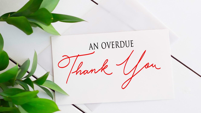 An Overdue Thank You