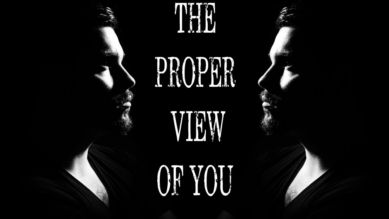 The Proper View of You