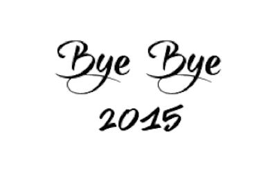 ♡ Bye Bye 2015 : Le Bilan ♡