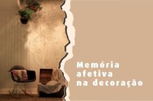Memória afetiva na decoração! Ideias para deixar seu ambiente alegre e cheio de personalidade!