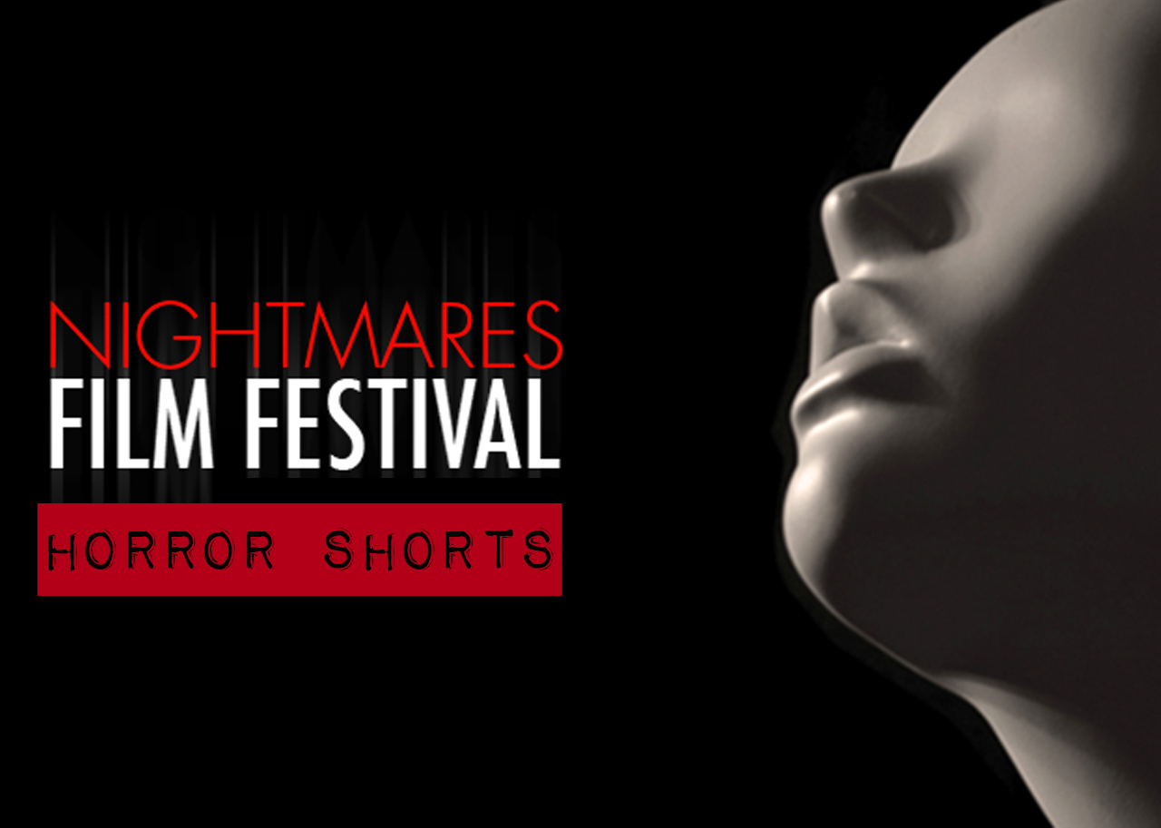 Horror Shorts Nightmares Film Festival