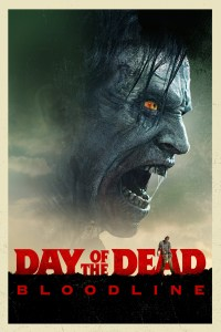 """Poster for the movie """"Day of the Dead: Bloodline"""""""