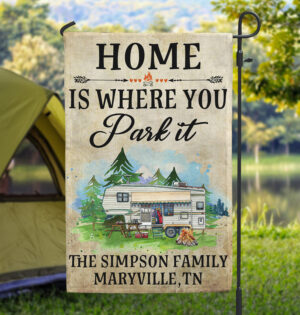 Mordenly_Camping, Free Desgin_Home Is Where You Park It Personalized Garden Flag