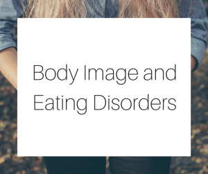 Body Image and Eating Disorders