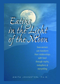 Book Cover: Eating in the Light of the Moon: How Women Can Transform ...
