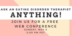 May 5: ask an eating disorder therapist anything