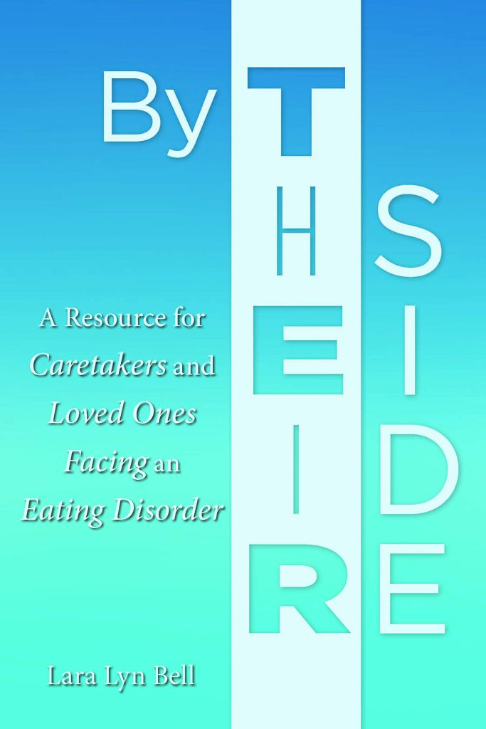 By Their Side: A Resource for Caretakers and Loved Ones Facing an Eating Disorder