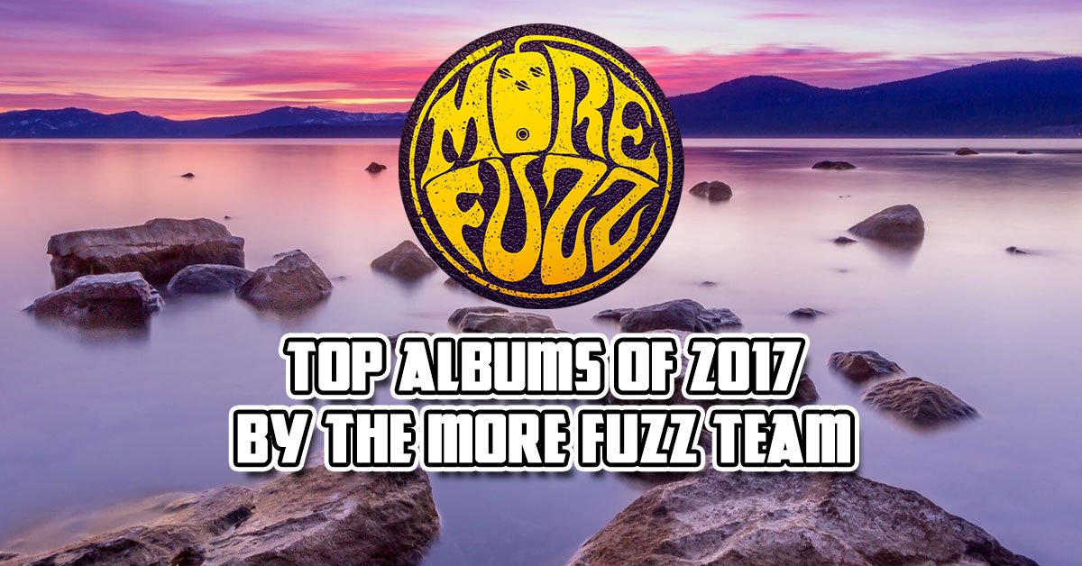Best Albums of 2017 by the More Fuzz Team