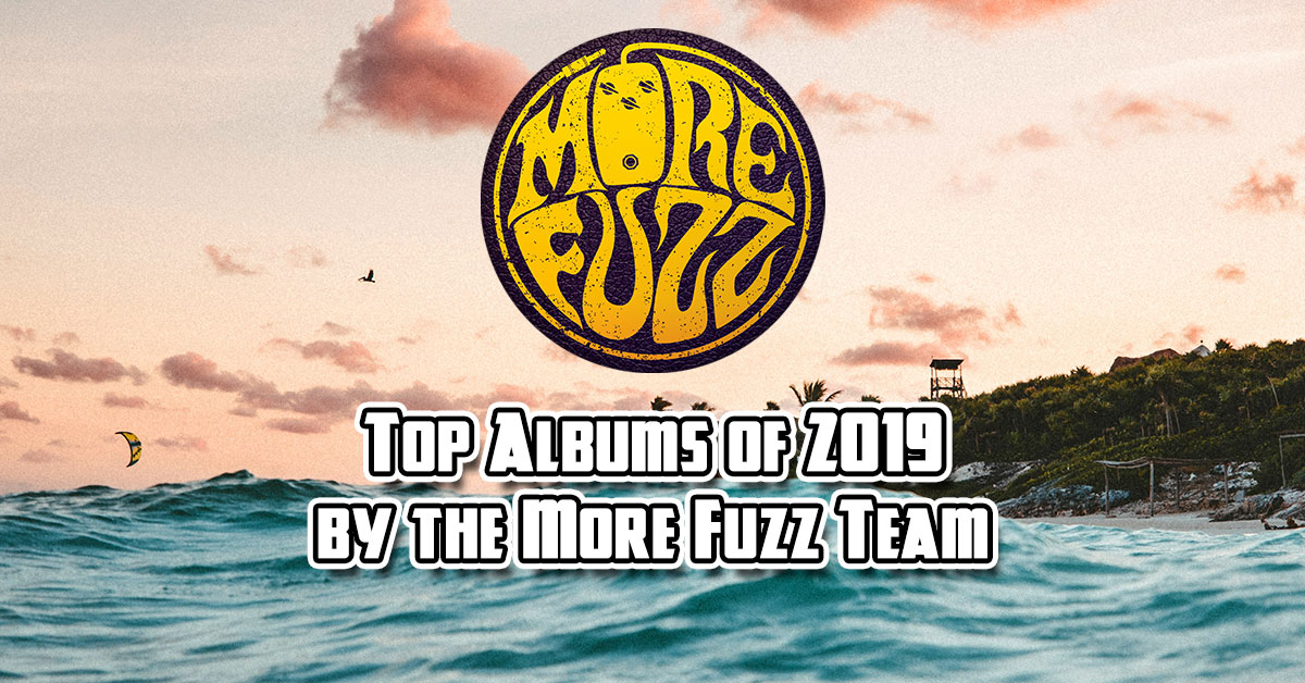 Best Albums of 2019 by the More Fuzz Team